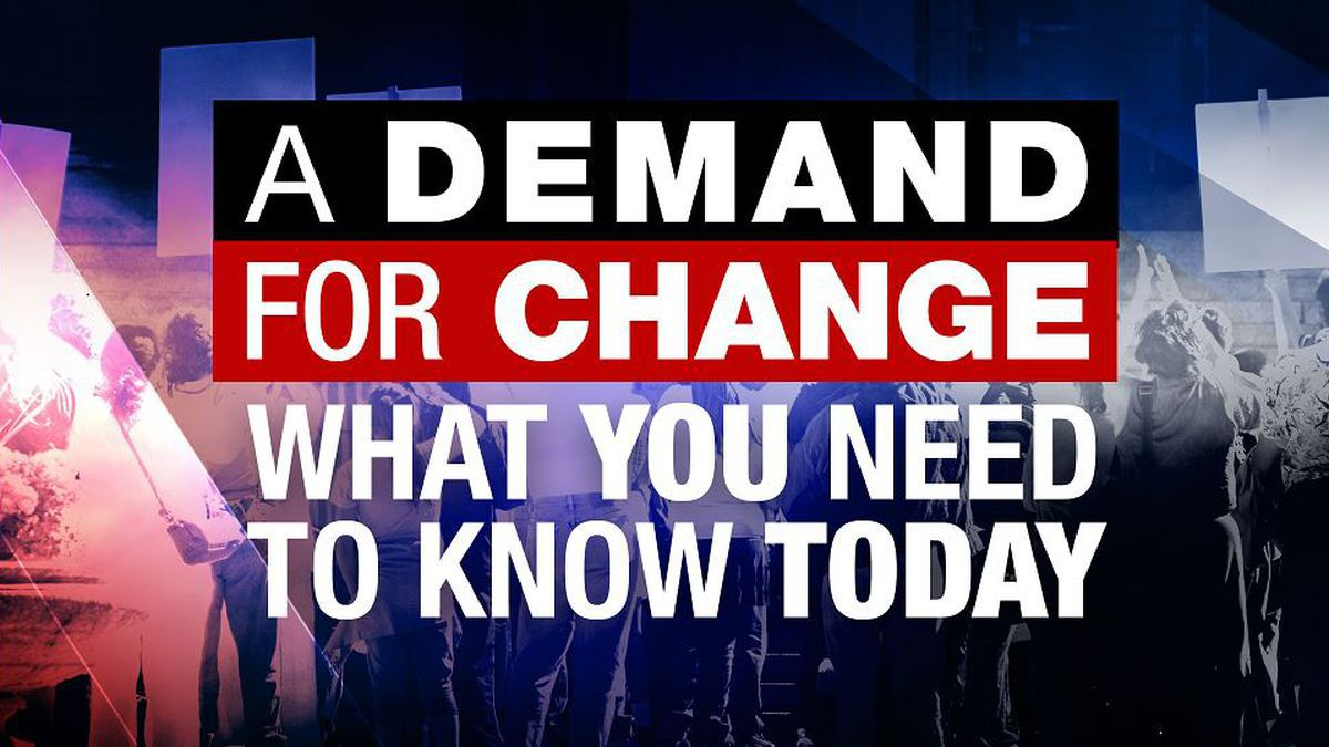 Demand for change: What you need to know Tuesday