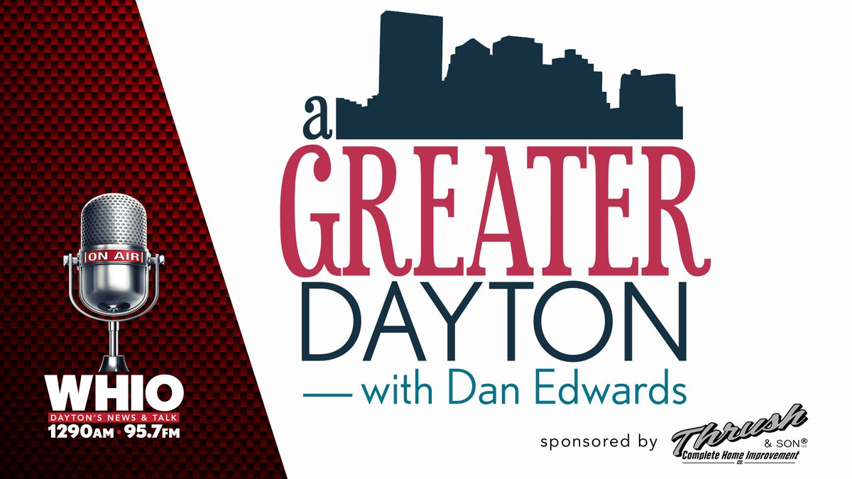 A Greater Dayton with Dan Edwards
