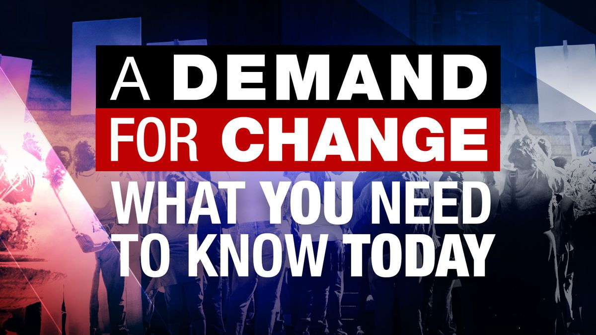 Demand for change: What you need to know today, (Friday, July 3)